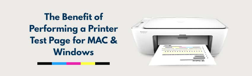 The Benefit of Performing a Printer Test Page for MAC & Windows
